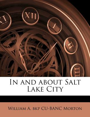 Nabu Press In and about Salt Lake City by Morton, William A. Bkp Cu [Paperback] at Sears.com