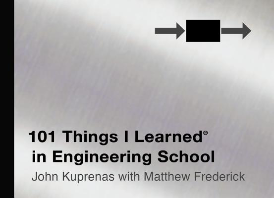 101 Things I Learned in Engineering School By Frederick, Matthew/ Kuprenas, John